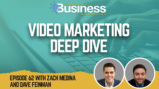 Video Marketing Deep Dive | The Computer Business Marketing Show