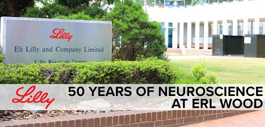 Spotlight on Lilly: 50 years of neuroscience at Erl Wood