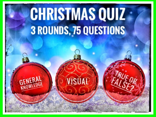 CHRISTMAS QUIZ. 3 Rounds, 75 Questions