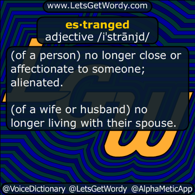 estranged 10/11/2017 GFX Definition