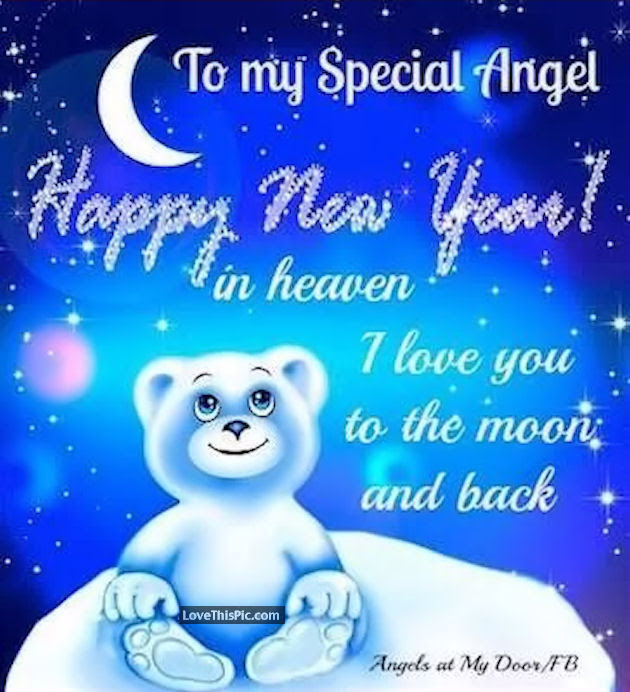 To My Special Angel Happy New Year In Heaven Pictures Photos And