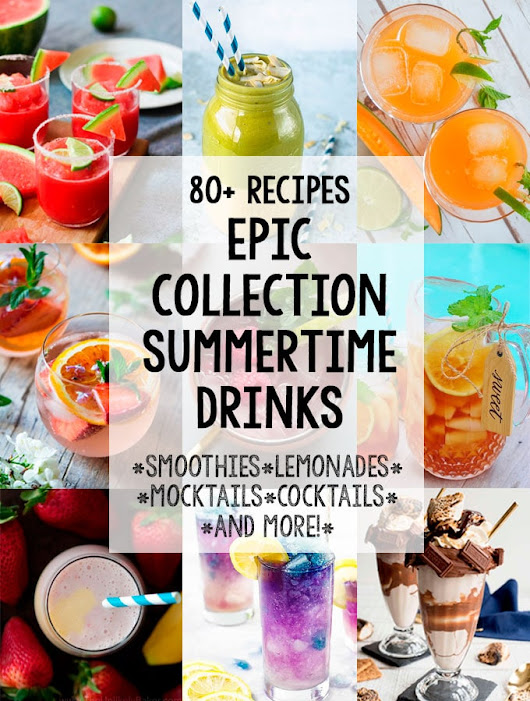 Epic Collection of Summertime Drinks