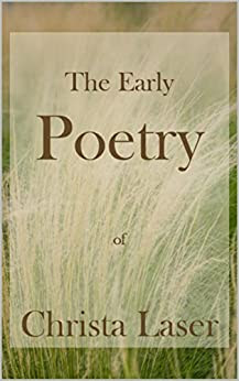 Amazon.com: The Early Poetry of Christa Laser eBook: Christa Laser: Kindle Store