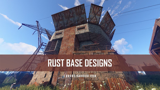 RUST Base Designs August 2017 - Corrosion Hour