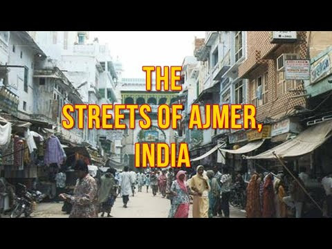 A Walk in the Streets of Ajmer, India