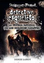 La última batalla de los hombres cadáver (Detective esqueleto VIII) Derek Landy