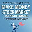 Amazon.com: Make Money in the Stock Market as a Private Investor: Invest in the supermarket of the best companies in the world and get financial freedom eBook: David Blanco Galisteo: Kindle Store