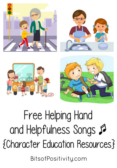 Free Helping Hand and Helpfulness Songs {Character Education Resources} - Bits of Positivity