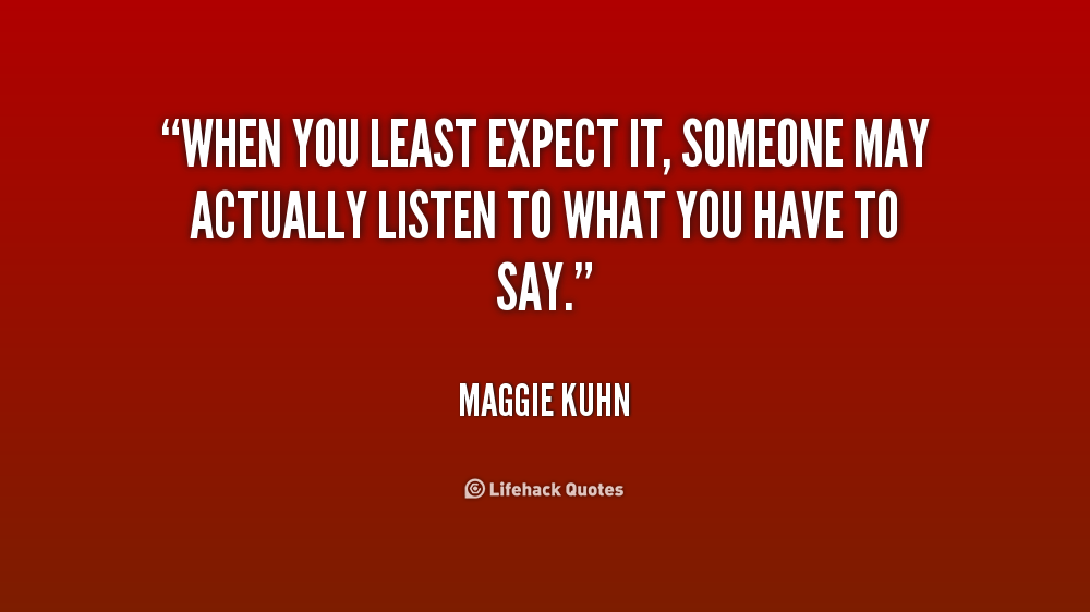 Quotes About Least Expected 57 Quotes