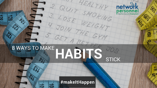 Ways to make habits stick! - Network Personnel