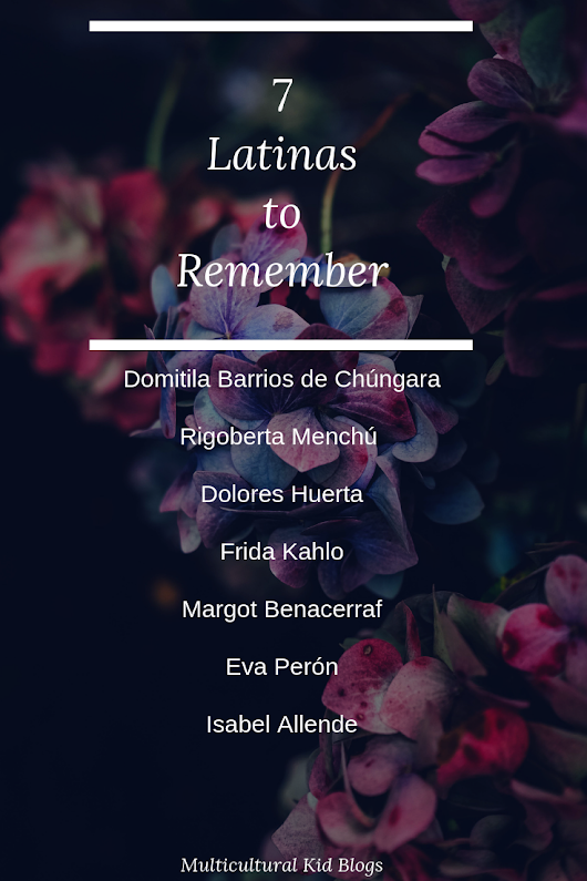 Seven Latinas To Remember - Multicultural Kid Blogs