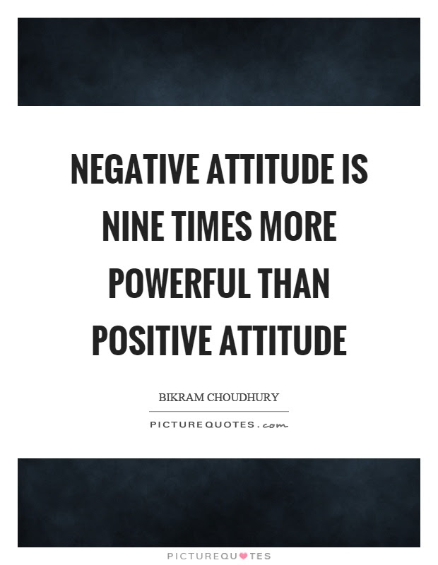 Negative Attitude Is Nine Times More Powerful Than Positive