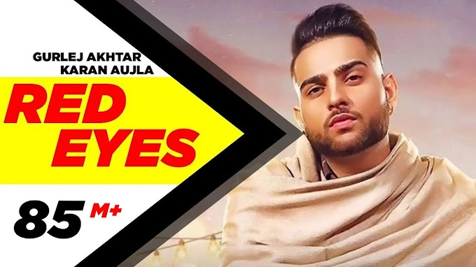 Karan Aujla: RED EYES LYRICS | Latest Punjabi Song 2020