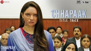 Chhapaak Lyrics in Hindi - छपाक (Arijit Singh, Deepika Padukone) | Chhapaak Title Track
