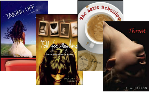 Taking Off by Jenny Moss, Fall for Anything by  Courtney Summers, The Latte Rebellion by Sarah Jamila Stevenson, Throat by R.A. Nelson