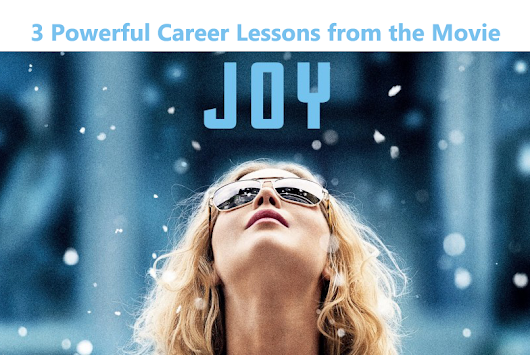 "3 Powerful Career Lessons from the Movie ""Joy"""
