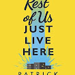 Book Review: The Rest Of Us Just Live Here; Patrick Ness.