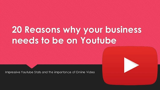 20 reasons why your business needs to be on Youtube