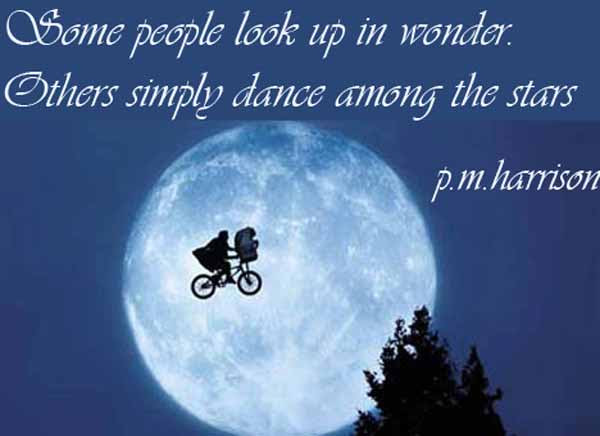 Some People Look Up N Wonder Other Simply Dance Among The Stars