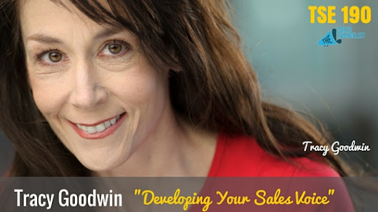 "TSE 190: Tracy Goodwin ""Developing Your Sales Voice"" - The Sales Evangelist"