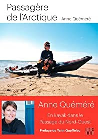 Passagère de l\'Arctique par Anne Quéméré