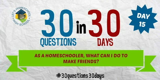 As a Homeschooler, What Can I Do to Make Friends?