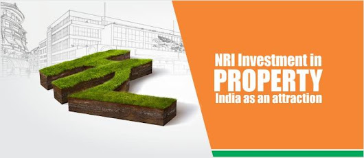 NRI Investment in Property – India as an attraction - Legal Advice Expert India