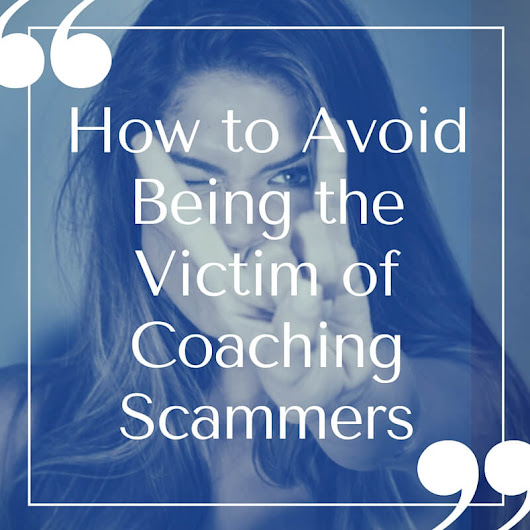 How to Avoid being the Victim of Coaching Scammers - Jo Casey