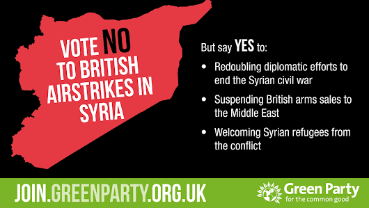 "Green Party on Twitter: ""The choice is not between military intervention and inaction - we can and should do more. #DontBombSyria #SyriaVote """