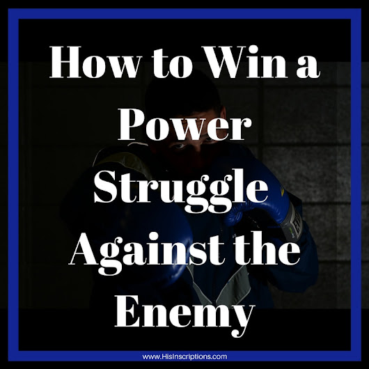 How to Win a Power Struggle Against the Enemy