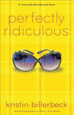 Perfectly Ridiculous (A Universally Misunderstood Novel #3)