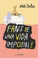 Fans de una vida imposible Kate Scelsa