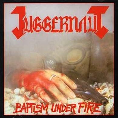 Juggernaut - Baptism Under Fire