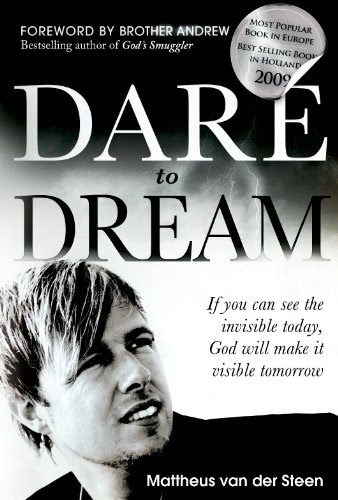 Dare to Dream: If you can see the invisible today, God will make it visible tomorrow