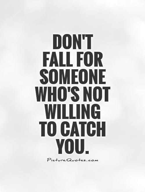 Quotes About Not Falling In Love 59 Quotes