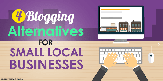 4 Blogging Alternatives for Small Local Businesses