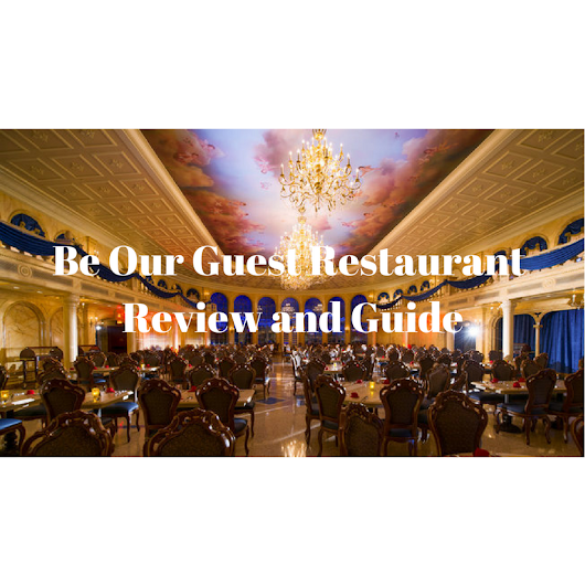 Be Our Guest Restaurant - Review and Guide