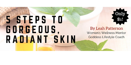 5 Steps to Gorgeous Skin Guide