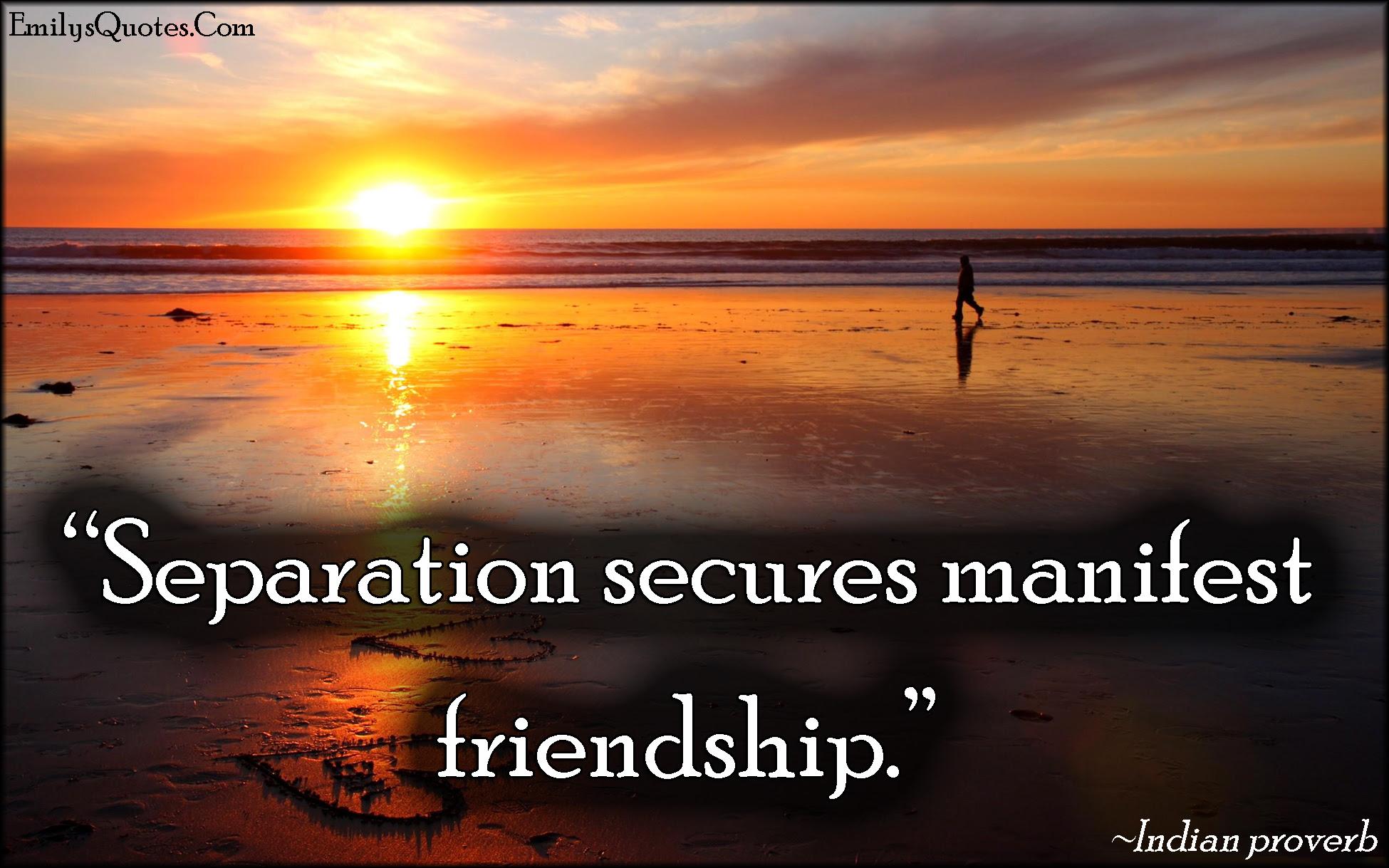 Separation Secures Manifest Friendship Popular Inspirational