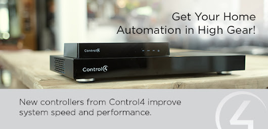 Improved system speed and performance with Control4 Controllers