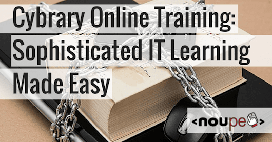 Cybrary Online Training: Sophisticated IT Learning Made Easy | NOUPE
