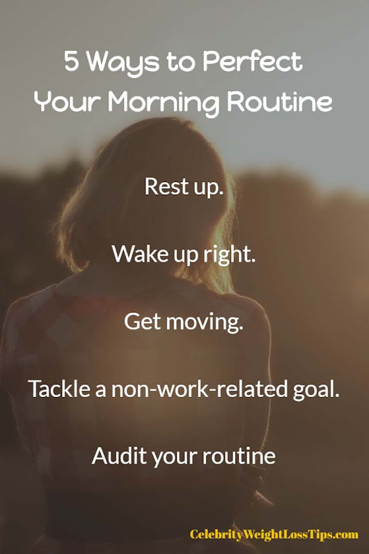 5 Things: Perfect Your Morning Routine - Celebrity Weight Loss Tips