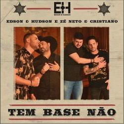 Tem Base Não – Edson e Hudson part Zé Neto e Cristiano
