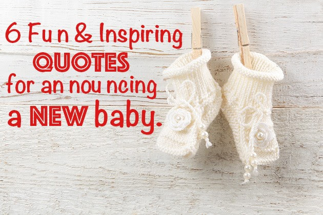 6 Fun Inspiring Quotes For Announcing A New Baby Pregnancy Quotes