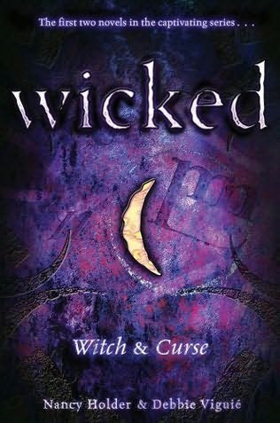Wicked: Witch & Curse by Nancy Holder  & Debbie Viguie