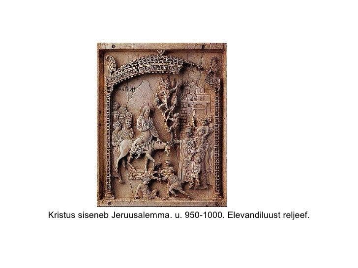 Kristus siseneb Jeruusalemma. u. 950-1000. Elevandiluust reljeef.