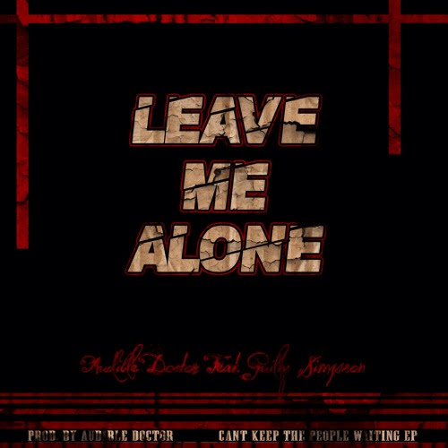Leave Me Alone Feat. Guilty Simpson
