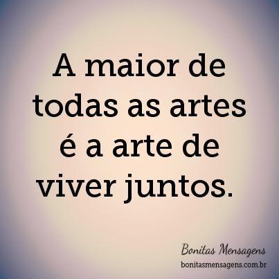 A Maior De Todas As Artes E A Arte De Viver Juntos Frases De Amor