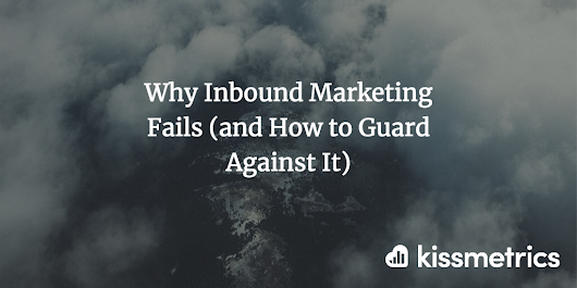 Why Inbound Marketing Fails (and How to Guard Against It)
