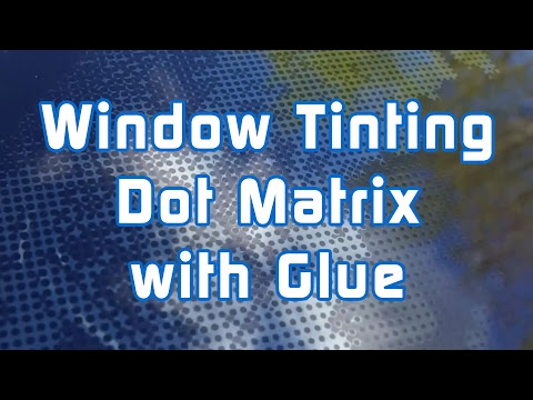 Heavy Dot Matrix Tips For Car Window Tinters